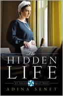 The Hidden Life (Amish Quilt Series #2) by Adina Senft: Book Cover
