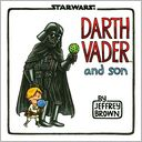 Darth Vader and Son by Jeffrey Brown: Book Cover