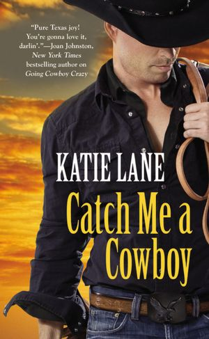 FOREVER Romance Western Blog Tour Review #2: Catch Me A Cowboy by Katie Lane + Giveaway