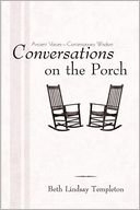 download Conversations on the Porch : Ancient Voices-Contemporary Wisdom book