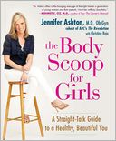 The Body Scoop for Girls by Jennifer Ashton: Book Cover