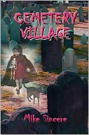 Cemetery Village by Mike Sincere: Book Cover