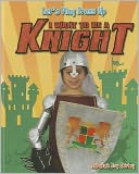 I Want to Be a Knight