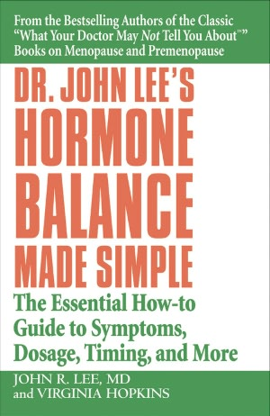 Downloading audiobooks to ipad 2 Dr. John Lee's Hormone Balance Made Simple: The Essential How-To Guide to Symptoms, Dosage, Timing, and More