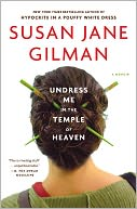 Undress Me in the Temple of Heaven by Susan Jane Gilman: Book Cover
