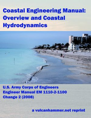 Coastal Engineering Manual: Overview And Coastal Hydrodynamics