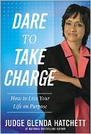 download Dare to Take Charge : How to Live Your Life on Purpose book