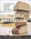 download Art of Handmade Bread : Contemporary European Recipes for the Home Baker book