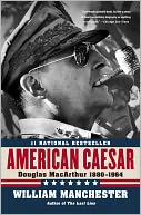 American Caesar, Douglas Macarthur, 1880-1964 by William Manchester: NOOK Book Cover