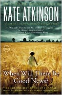 When Will There Be Good News? (Jackson Brodie Series #3) by Kate Atkinson: NOOK Book Cover