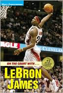 On the Court with... Lebron James by Matt Christopher: NOOK Book Cover