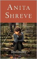 Testimony by Anita Shreve: NOOK Book Cover
