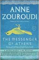 The Messenger of Athens (Seven Deadly Sins Mystery Series #1) by Anne Zouroudi: NOOK Book Cover
