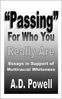 download Passing For Who You Really Are : Essays in Support of Multiracial Whiteness book