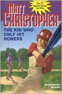 The Kid Who Only Hit Homers by Matt Christopher: NOOK Book Cover