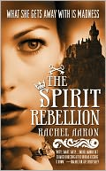 The Spirit Rebellion (Legend of Eli Monpress Series #2) by Rachel Aaron: NOOK Book Cover