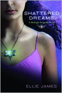 Shattered Dreams (Midnight Dragonfly Series #1) by Ellie James: NOOK Book Cover