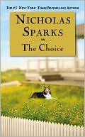 The Choice by Nicholas Sparks: NOOK Book Cover