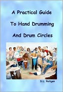 download a practical guide to <b>hand</b> drumming and drum circles