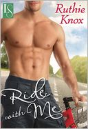 Ride with Me by Ruthie Knox: NOOK Book Cover