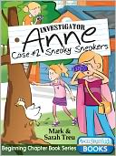 Investigator Anne - Case #2 Sneaky Sneakers by Sarah Treu: NOOK Book Cover