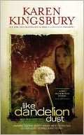 Like Dandelion Dust by Karen Kingsbury: NOOK Book Cover