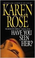 Have You Seen Her? by Karen Rose: NOOK Book Cover