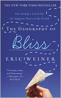 Geography of Bliss by Eric Weiner: NOOK Book Cover