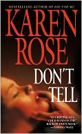 Don't Tell by Karen Rose: NOOK Book Cover