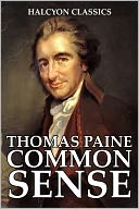 Common Sense by Thomas Paine by Thomas Paine: NOOK Book Cover