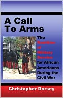 download A Call to Arms : The Realities of Military Service for African Americans During the Civil War book