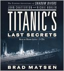 Titanic's Last Secrets by Brad Matsen: Audio Book Cover