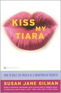 Kiss My Tiara by Susan Jane Gilman: NOOK Book Cover