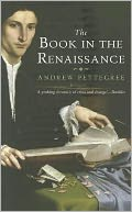 The Book in the Renaissance by Andrew Pettegree: Book Cover