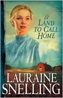 A Land to Call Home (Red River of the North Series #3) by Lauraine Snelling: Book Cover