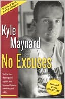 No Excuses! by Kyle Maynard: Book Cover