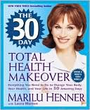 The 30 Day Total Health Makeover by Marilu Henner: Book Cover