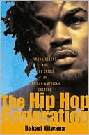 download The Hip Hop Generation : Young Blacks and the Crisis in African American Culture book