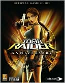 download Lara Croft Tomb Raider Anniversary : Prima Official Game Guide with Poster book