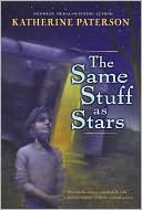 The Same Stuff as Stars by Katherine Paterson: Book Cover