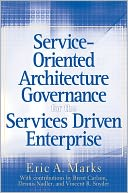 Service-Oriented Architecture (SOA) Governance for the Services Driven Enterprise by Eric A. Marks: NOOK Book Cover
