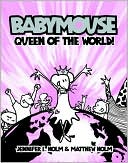Queen of the World! (Babymouse Series #1)