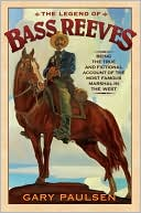 The Legend of Bass Reeves by Gary Paulsen: Book Cover