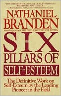 The Six Pillars of Self Esteem by Nathaniel Branden: Book Cover