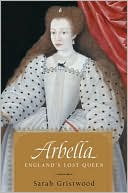 Arbella by Sarah Gristwood: Book Cover