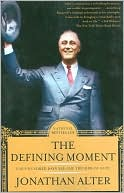 The Defining Moment by Jonathan Alter: Book Cover