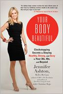 Your Body Beautiful by Jennifer Ashton, M.D., Ob-Gyn: NOOK Book Cover