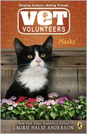 Masks (Vet Volunteers Series #11) by Laurie Halse Anderson: NOOK Book Cover