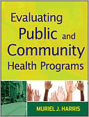download Evaluating Public and Community Health Programs book