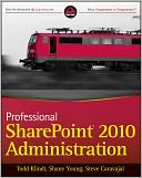 Professional SharePoint 2010 Administration by Todd Klindt: NOOK Book Cover